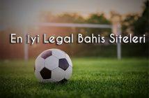 En İyi Legal Bahis Siteleri